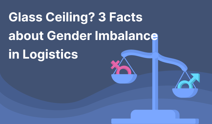 Glass Ceiling? 3 Facts About Gender Imbalance in Logistics